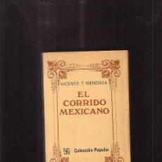 Libros de segunda mano: EL CORRIDO MEXICANO /POR: VINCENTE T. MENDOZA -EDITA : EFE POPULAR 1974. Lote 36311820