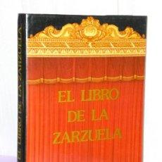 Libros de segunda mano: EL LIBRO DE LA ZARZUELA. . Lote 36406150