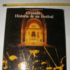 Libros de segunda mano: GRANADA: HISTORIA DE UN FESTIVAL. ANTONIO FERNÄNDEZ-CID. (1984).. Lote 36722464