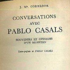 Libros de segunda mano: CORREDOR : CONVERSATIONS AVEC PABLO CASALS (ALBIN MICHEL, 1955). Lote 36558901