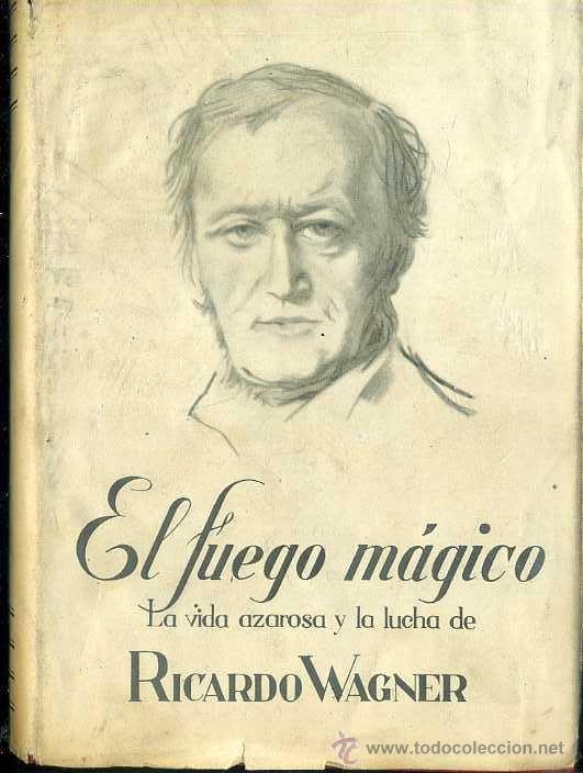 KRONBERG : EL FUEGO MÁGICO - LA VIDA AZAROSA Y LA LUCHA DE WAGNER (ORBIS, 1944) (Libros de Segunda Mano - Bellas artes, ocio y coleccionismo - Música)