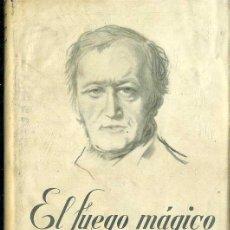 Libros de segunda mano: KRONBERG : EL FUEGO MÁGICO - LA VIDA AZAROSA Y LA LUCHA DE WAGNER (ORBIS, 1944). Lote 38644166