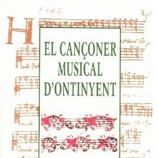 Libros de segunda mano: EL CANÇONER MUSICAL D' ONTINYENT - 1996 - ONTENIENTE VALENCIA - JOSEP CLIMENT. Lote 38735348