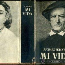 Libros de segunda mano: WAGNER : MI VIDA (LAURO, 1952) . Lote 38810630