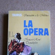 Libros de segunda mano: LA ÓPERA. TRANCHEFORT (FRANÇOIS RENÉ) MADRID, TAURUS, 1985.. Lote 165286922