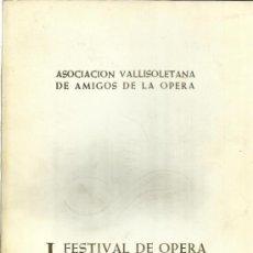 Libros de segunda mano: I FESTIVAL DE ÓPERA DE VALLADOLID. TEATRO CALDERÓN. VALLADOLID. 1977. Lote 39169640