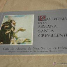 Libros de segunda mano: POLIFONÍA EN LA SEMANA SANTA CREVILLENTINA - CEVILLENTE - ALICANTE. Lote 40156092
