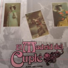Libros de segunda mano: EL MADRID DEL CUPLÉ. JUAN VILLARÍN.. Lote 39723108