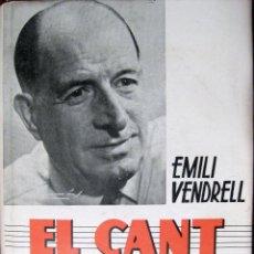 Libros de segunda mano: EMILI VENDRELL. EL CANT. 1ª ED. 1955. Lote 39906636