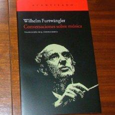 Libros de segunda mano: 'CONVERSACIONES SOBRE MÚSICA' (WILHELM FURTWÄNGLER, WALTER ABENDROTH). Lote 74841243