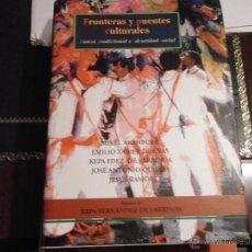Libros de segunda mano: FRONTERAS Y PUENTES CULTURALES. DANZA TRADICIONAL E IDENTIDAD SOCIAL.. Lote 40265006