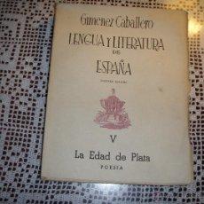 Libros de segunda mano: LENGUA Y LITERATURA DE ESPAÑA SEGUNDA EDICIÓN V LA EDAD DE PLATA POESIA.. Lote 40273779