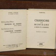 Libros de segunda mano: 4082- CHANSONS DE MONTAGNE. SAMIVEL. EDIT. JAC. 1941. . Lote 40318088