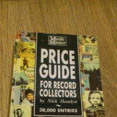 Libros de segunda mano: PRICE GUIDE FOR RECORDS COLLECTORS MUSIC MASTER LIBRO GUIA DE PRECIOS PARA COLECCIONISTAS DE DISCOS. Lote 107091736
