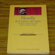Libros de segunda mano: MAGDA POLO PUJADAS: FILOSOFÍA DE LA MÚSICA DEL FUTURO.... Lote 40780277