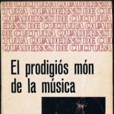 Libros de segunda mano: EL PRODIGIÓS MÓN DE LA MÚSICA - MANUEL VALLS - 1966 - 1ª EDICIÓ - EDITORIAL BRUGERA. Lote 220883400
