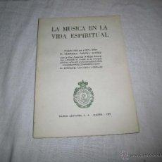 Libros de segunda mano: LA MUSICA EN LA VIDA ESPIRITUAL DISCURSO LEIDO POR FEDERICO SOPEÑA IBAÑEZ 1958. Lote 41355950