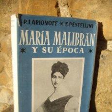 Libros de segunda mano: P. LARIONOFF / F. PESTELLINI: MARÍA MALIBRÁN Y SU ÉPOCA, 1ªED.1953 JUVENTUD. Lote 42051290