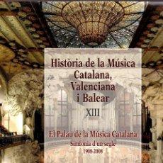 Libros de segunda mano: EL PALAU DE LA MÚSICA CATALANA. SIMFONIA D'UN SEGLE 1908-2008.. Lote 42291394
