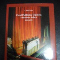 Libros de segunda mano: CORAL POLIFONICA GIJONESA ANSELMO SOLAR 1949 -1999. CINCUENTA AÑOS DE MUSICA CORAL.POR LEOPOLDO ROD. Lote 42547339