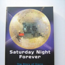 Libri di seconda mano: SATURDAY NIGHT FOREVER - THE STORY OF DISCO - ALAN JONES Y JUSSI KANTONEN. Lote 42621258