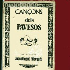 Libros de segunda mano: CANÇONS DELS PAVESOS AMB UN TEXTE DE JOSEP VICENT MARQUES ...N. Lote 42991457