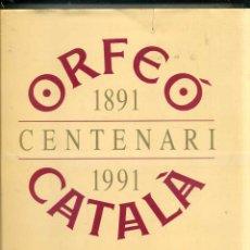 Libros de segunda mano: ORFEÓ CATALÁ LLIBRE DEL CENTENARI 1891 1991- GRAN FORMATO. Lote 43291920