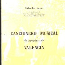 Libros de segunda mano: CANCIONERO MUSICAL DE PROVINCIA DE VALENCIA. SALVADOR SEGUI. INSTITUCION ALFONSO EL MAGNAMINO. 1980. Lote 198155911