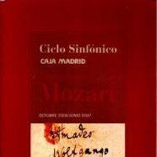 Libros de segunda mano: CICLO SINFÓNICO CAJA MADRID, TEMPORADA 2006,2007, MOZART. Lote 43878163