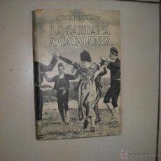 Libros de segunda mano: LA SARDANA A CATALUNYA.AURELI CAPMANY 1948. Lote 43964849