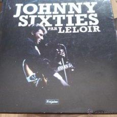 Libros de segunda mano: JOHNNY HALLYDAY -SIXTIES PAR LELOIR -IMPRESIONANTE LIBRO SOBRE EL ROCKERO FRANCES. Lote 43987061