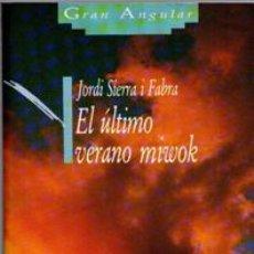 Libros de segunda mano: EL ÚLTIMO VERANO MIWOK, JORDI SIERRA I FABRA. Lote 44043835