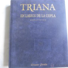 Libros de segunda mano: TRIANA EN LABIOS DE LA COPLA (EMILIO JIMENEZ DIAZ (EDICIONES GIRALDA 1992). Lote 44075593