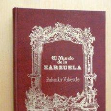 Libros de segunda mano: EL MUNDO DE LA ZARZUELA (SALVADOR VALVERDE) ED. PALABRAS 1979. Lote 44361048