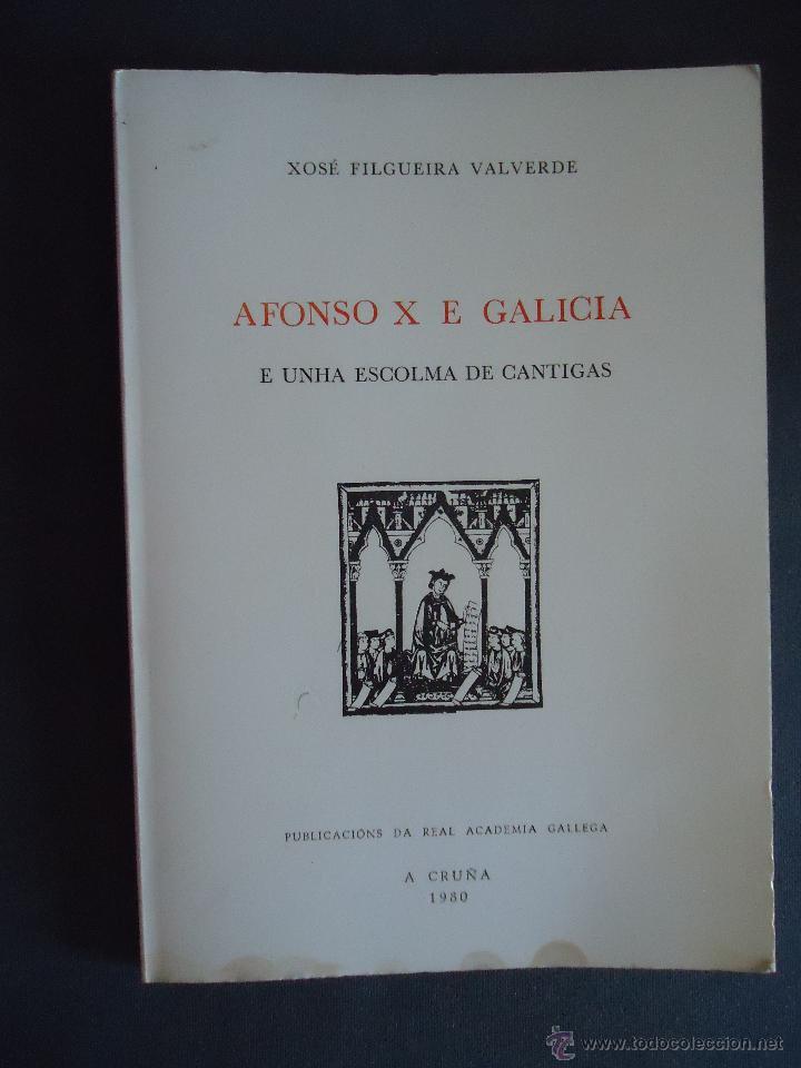 GALICIA.'ALFONSO X E GALICIA E UNHA ESCOLMA DE CANTIGAS' XOSE FILGUEIRA VALVERDE 1980 (Libros de Segunda Mano - Bellas artes, ocio y coleccionismo - Música)