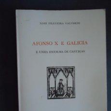 Libros de segunda mano: GALICIA.'ALFONSO X E GALICIA E UNHA ESCOLMA DE CANTIGAS' XOSE FILGUEIRA VALVERDE 1980. Lote 44473467