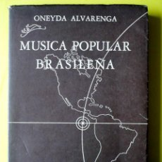 Libros de segunda mano: MÚSICA POPULAR BRASILEÑA ONEYDA ALVARENGA MEXICO 1947 MUY ILUSTRADO. Lote 45065052