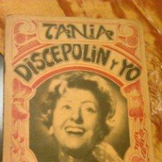 Libros de segunda mano: TANIA- DISCEPOLIN Y YO. EDICIONES BASTILLA. 1973 BUENOS AIRES.. Lote 45758563