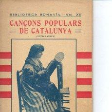 Libros de segunda mano: CANÇONS POPULARS DE CATALUNYA. LLETRA I MÚSICA. BONAVÍA, VOL. XII. LIBRO INTONSO. SEGONA SERIE. 1935. Lote 45782968