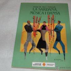 Libros de segunda mano: LA SARDANA, MÚSICA I DANSA. Lote 45784528