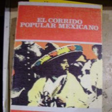 Libros de segunda mano: EL CORRIDO POPULAR MEXICANO (GIJÓN, 1975). Lote 45942538