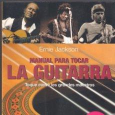 Libros de segunda mano: MANUAL PARA TOCAR LA GUITARRA - ERNIE JACKSON - MA NON TROPPO ROBINBOOK - 2008 (INCLUYE CD). Lote 45985995