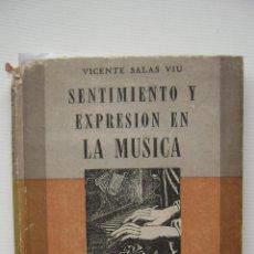 Libros de segunda mano: SENTIMIENTO Y EXPRESION EN LA MUSICA | VICENTE SALAS VIU. Lote 46736036