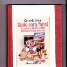Libros de segunda mano: ¡SOLO PARA FANS! LA MÚSICA YE-YE Y POP ESPAÑOLA DE LOS AÑOS 60. Lote 46785379