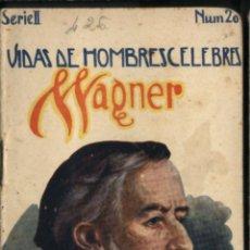 Libros de segunda mano: VIDAS DE HOMBRES CELEBRES -WAGNER - SERIE II - Nº 20. Lote 46934686