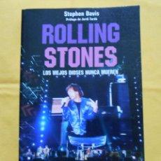 Libros de segunda mano: ROLLING STONES. LOS VIEJOS DIOSES NUNCA MUEREN, STEPHEN DAVIS. Lote 47071134