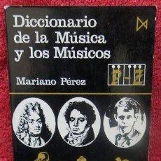 Libros de segunda mano: DICCIONARIO DE LA MÚSICA Y LOS MÚSICOS (P-Z) - MARIANO PÉREZ. Lote 47370335