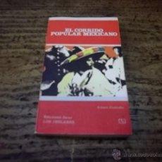 Libros de segunda mano: 426.- EL CORRIDO POPULAR MEXICANO-ALVARO CUSTODIO-EDICIONES JUCAR COLECCION LOS JUGLARES. Lote 47372671
