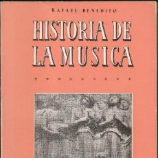 Libros de segunda mano: HISTORIA DE LA MÚSICA, RAFAEL BENEDITO. Lote 47421454