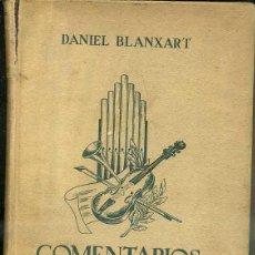 Libros de segunda mano: BLANXART : COMENTARIOS Y POEMAS MUSICALES (BOSCH, 1947). Lote 47491624